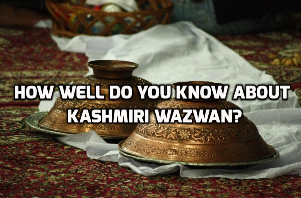 If you dont get atleast 8/10 in this Quiz, no Wazwan should be served to you