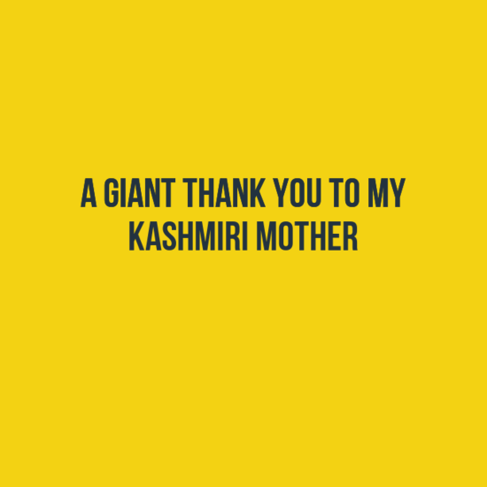 15 Wonderful Things My Kashmiri Mother Did For Me That Deserve A BIG THANK YOU