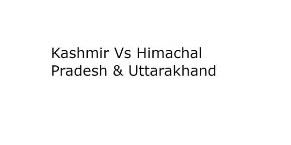 Why You Should Choose Kashmir Holiday over Himachal Pradesh and Uttarakhand ?